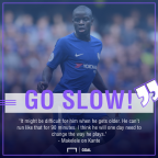 Kante needs to slow down to play in both Premier League and Champions League, says Makelele