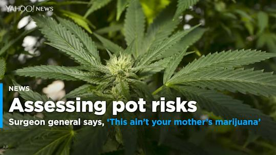 This ain't your mother's marijuana,' surgeon general says