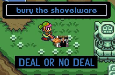 Bury the Shovelware: Deal or No Deal