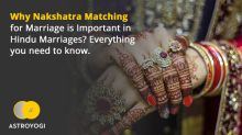 Why Nakshatra Matching for Marriage is Important in Hindu Marriages? Everything you need to know