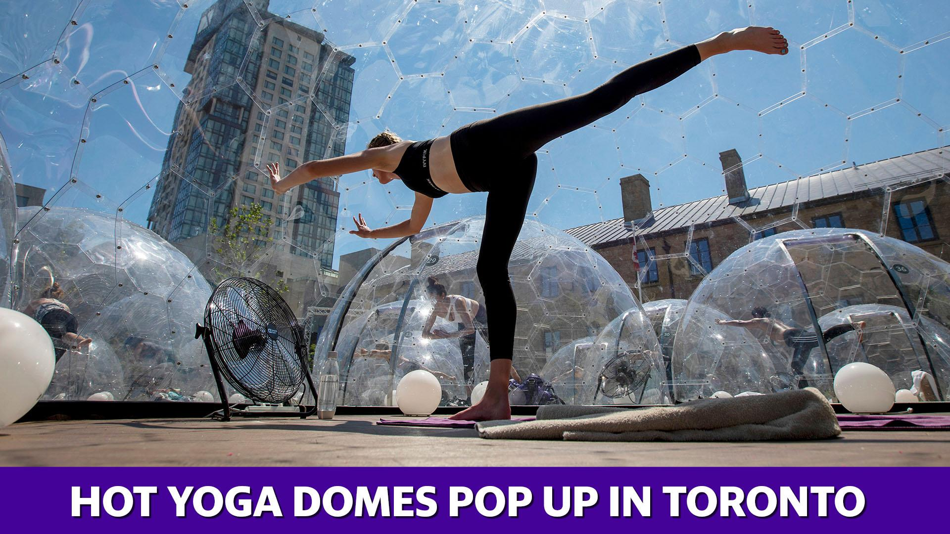 Hot Yoga Domes Pop Up In Toronto Amid Pandemic Video