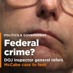 DOJ inspector general has referred McCabe case to federal prosecutors for possible charges