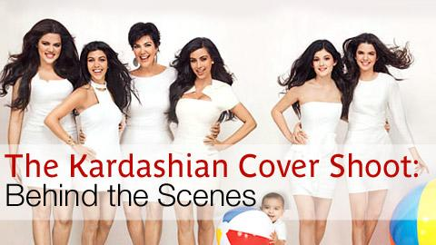 Shooting the Kardashian Cover: Behind the Scenes
