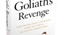 """Goliath's Revenge"" Delivers an Insider's View of How Established Companies Can Draw on Their Incumbent Advantages to Win in the New Age of Digital Disruption"