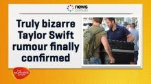 Bizarre Taylor Swift rumour confirmed