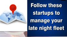Follow these startups to manage your late night fleet