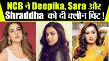 NCB has almost given clean chit to Deepika, Sara, Shraddhaa and Karishma Prakash