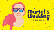 Muriel's Wedding The Musical is coming to Melbourne