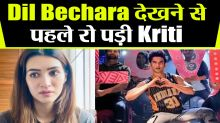 Kriti Sanon gets Emotional before Dil Bechara release; Check Out