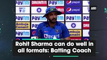 Rohit Sharma can do well in all formats: Batting Coach