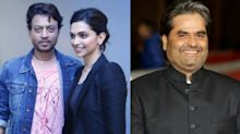 Vishal Bhardwaj & Deepika Padukone Will Wait for 'Warrior' Irrfan