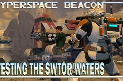 Hyperspace Beacon: Testing the SWTOR waters