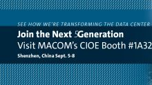 MACOM to Showcase Industry Leading Optical and Semiconductor Components for Cloud Data Center, FTTx and 5G Applications at CIOE 2018