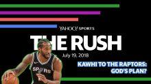 The Rush: Is Kawhi to the Raptors Just 'God's Plan'?