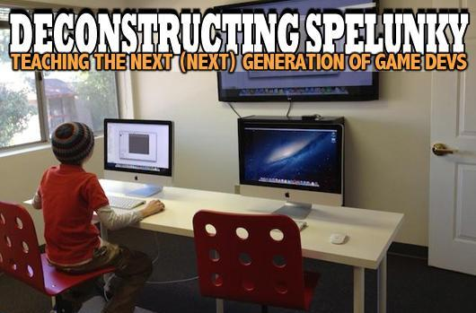 Deconstructing Spelunky: Teaching the next (next) generation of game devs