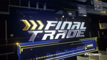 Final Trades: CSCO, PFE & more