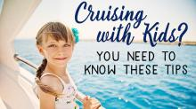Cruising With Kids? You Need to Know These Tips.