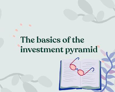 What is the investment pyramid? Here are the basics