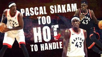 Pascal Siakam: Too hot to handle