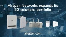 Airspan Networks Expands Its 5G Solutions Portfolio to Meet Growing Demand for CBRS, Cable Operators and Private Networks Markets