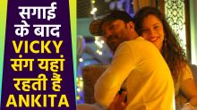 Ankita Lokhande lives with Vicky in this house after engagement