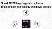 TI's smart AC/DC linear regulator achieves breakthrough in efficiency and power density