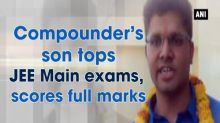 Compounder's son tops JEE Main exams, scores full marks