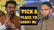 BJP's Anurag Thakur says 'goli maro', Owaisi challenges Thakur to pick a place