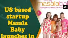 US based startup Masala Baby launches in India