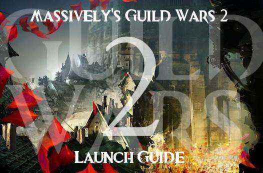 Massively's launch guide to Guild Wars 2