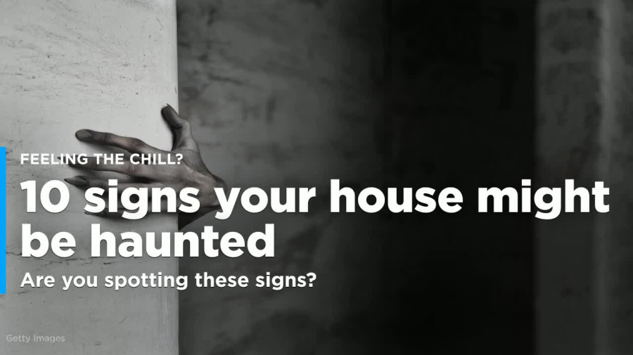 Watch: 10 creepy signs that your home may be haunted