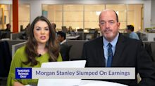Morgan Stanley Slumped On Earnings