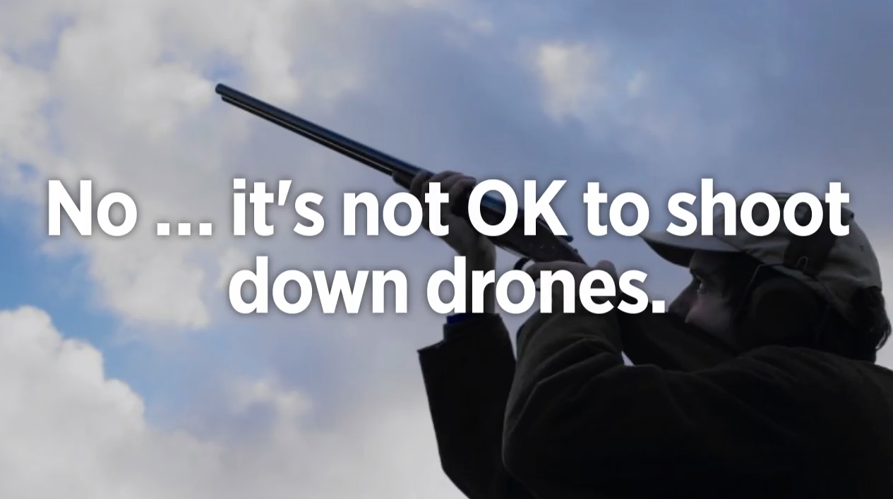 FAA Shoot Down A Drone Go To Jail For Up 20 Years Video