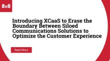 8x8 Announces Experience Communications as a Service (XCaaS) to Help Organizations Meet New Work Requirements