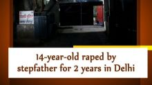 14-year-old raped by stepfather for 2 years in Delhi