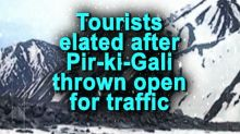 Tourists elated after Pir-ki-Gali thrown open for traffic