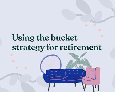 How to use the bucket strategy for retirement asset allocation
