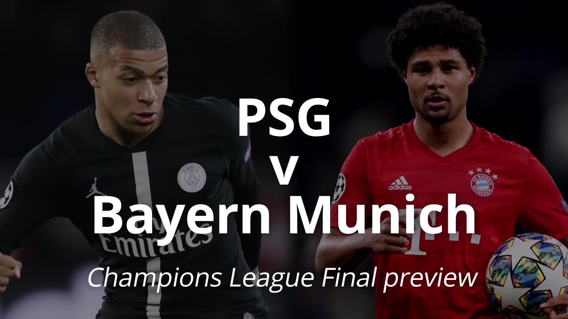 Psg V Bayern Munich Champions League Final Preview Video