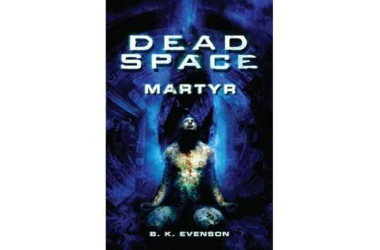 Dead Space: Martyr novel tells story prior to Dead Space