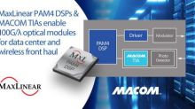 MACOM and MaxLinear Collaborate on 100G, 400G and 800G Solutions for Data Center Applications