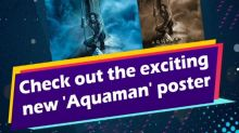 Check out the exciting new 'Aquaman' poster