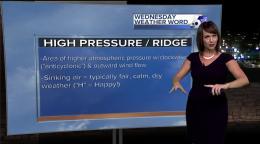 Rachel's Wednesday Weather Word: HIGH PRESSURE, RIDGE