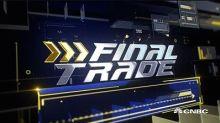 Final Trade: AMP, EEM & more