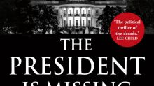 The President Is Missing by Bill Clinton and James Patterson, review: Bizarrely written and terrifically boring