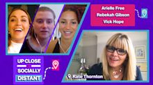 Arielle Free, Rebekah Gibson and Vick Hope chat to Kate Thornton on Up Close and Socially Distant