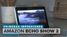 Echo Show 2: primeras impresiones