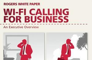 Rogers turns on Wi-Fi Calling for Business, $10 and up to get started