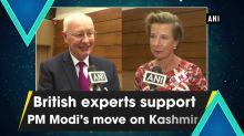 British experts support PM Modi's move on Kashmir