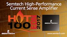 Semtech's High-Performance Current Sense Amplifier Selected for EDN's Hot 100 Products