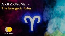 April Zodiac Sign - The Energetic Aries